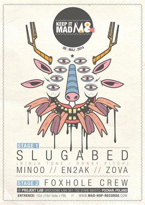 Mad Hop Vol. 8 Release Party: SLUGABED (Ninja Tune/Donky Pitch/UK), En2ak, Minoo, Zova & Foxhole Crew @ Projekt Lab