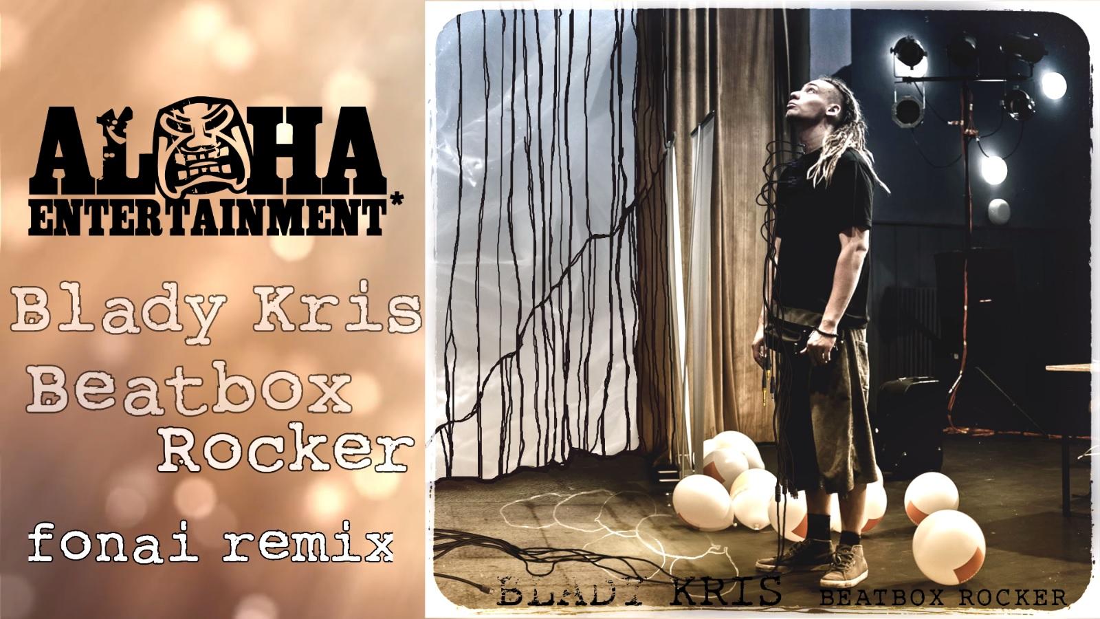 """Blady Kris """"Beatbox Rocker"""" remix"""