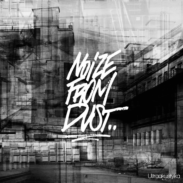 Noize From Dust - Ultraakustyka