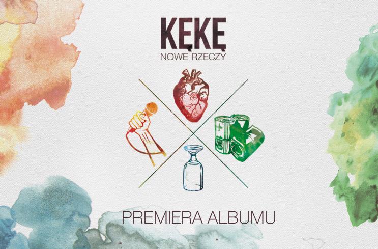 KęKę - Nowe Rzeczy - premiera i odsłuch albumu