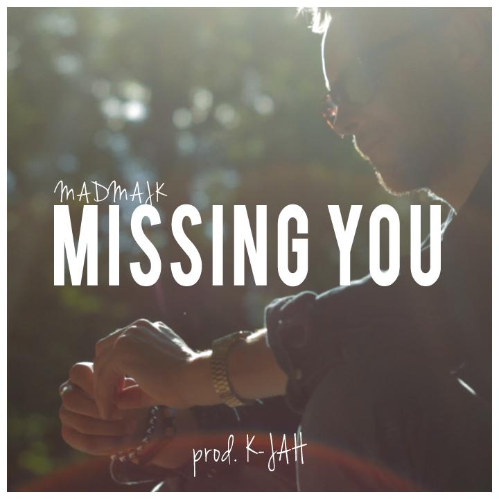 "MadMajk ""Missing you"" (prod. K-JAH)"