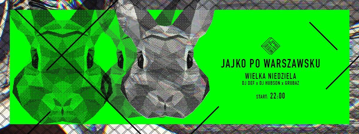Jajko Po Warszawsku. Niedziela /// Hubson Def, Grubaz /// Lista fb free