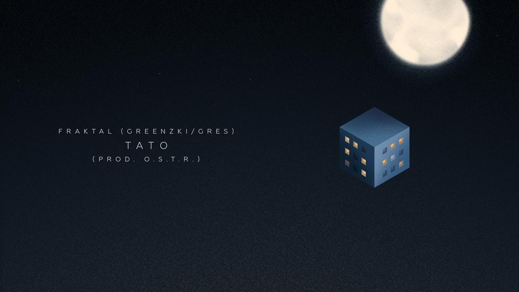 "Greenzki/Gres jako FRAKTAL - premiera albumu oraz utworu ""Tato"""