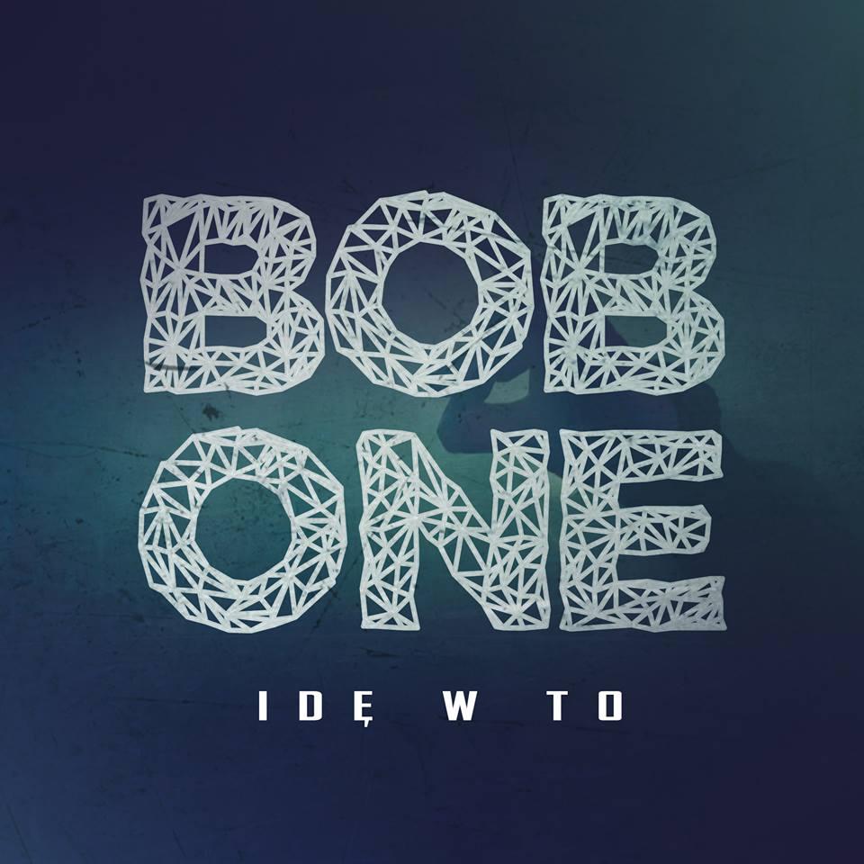 Bob One - Idę w to