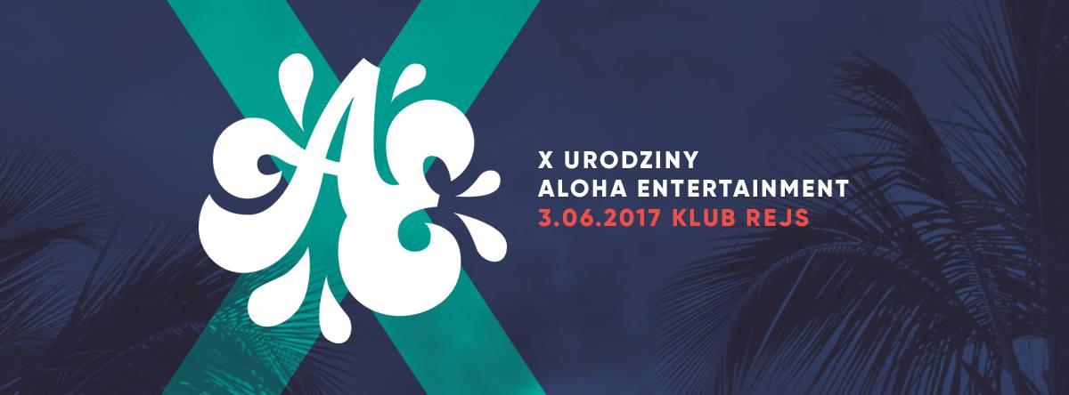 Aloha Ent. świętuje X urodziny