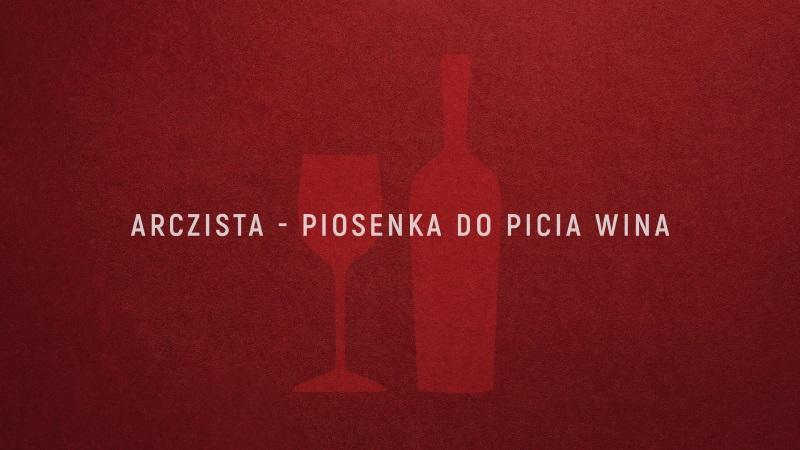 Arczista - Piosenka do picia wina