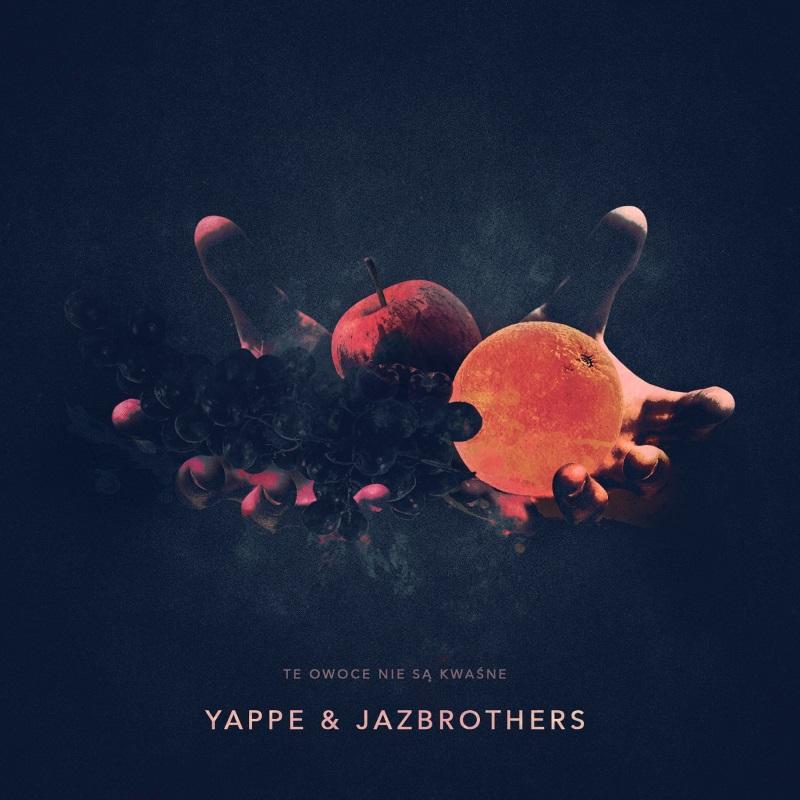 Yappe & JazBrothers - Te owoce nie sa kwasne - Okladka plyty.