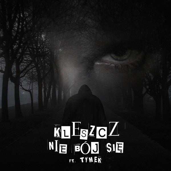 Kleszcz ft. Tymek - Nie boj się