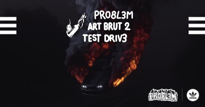 PRO8L3M - TEST DRIV3