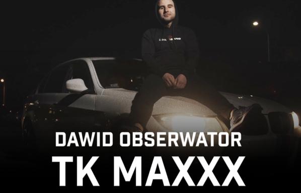 """Dawid Obserwator atakuje mocnym singlem - premiera klipu """"TK MAXXX"""""""