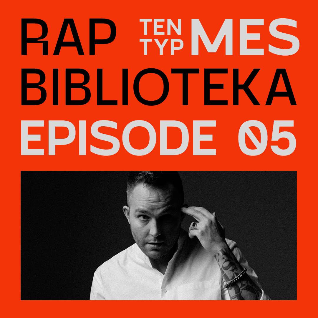 RAP BIBLIOTEKA E05 - TEN TYP MES