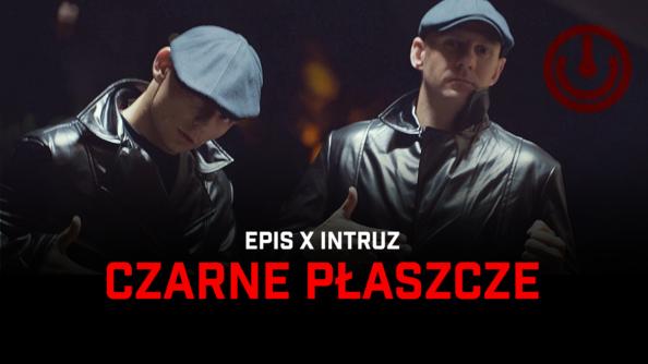 """Epis i Intruz z klipem """"Czarne płaszcze"""""""