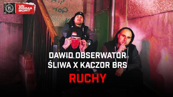 Dawid Obserwator x Śliwa x Kaczor BRS - Ruchy