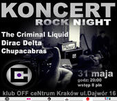 """ROCK NIGHT"" Koncertowa noc w OFF ceNtrum grają:The Criminal Liquid # Dirac Delta # Chupacabras"