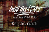 Noize From Dust Feat. Ras, VNM, Eldo - Kropka nad i
