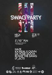 SWAG PARTY #3 - HAZE x KA-MEAL x OLFVN x DA VOSK DOCTA x ROWLF THE DAWG x LP_ΔCTS