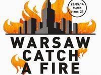 23.05.2014 Warsaw Catch A Fire Warszawa CDQ