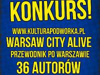 """Konkurs - """"Warsaw City Alive"""" przewodnik po Warszawie"""
