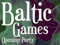 Baltic Games Opening Party & Rollfest Afterparty