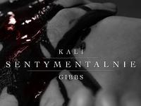 Kali x Gibbs - Sentymentalnie