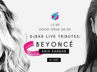 DJBAR LIVE TRIBUTES: Beyonce by Anna Karwan & Wojtek Miecznikowski