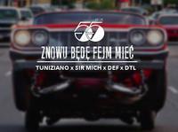 ZNOWU BĘDĘ FEJM MIEĆ /// TUNIZIANO, SIR MICH, DTL, DEF. Lista fb free*