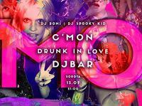 C'MON! Drunk in Love! by Romi & Spooky Kid