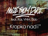 Noize From Dust Feat. Ras, VNM, Eldo - Kropka nad i