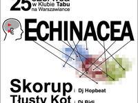 Koncert Echinacea, Skorup, Tłusty Kot