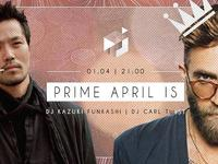 Prime April Is /// Dj Kazuki Funkashi [Tokio] /// Dj Carl Twist [L.A.]