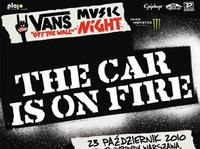 Vans Off The Wall Music Night 2010 Warsaw - The Car Is on Fire