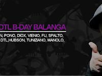 DJ DTL B-DAY BALANGA!!! W2H, DIOX, PONO, VIENIO, FU & SPALTO, HUBSON, TUNIZIANO, MANOLO.