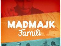 "MadMajk ""Famili"""