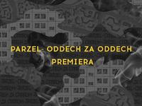 Parzel - Oddech za Oddech - premiera albumu
