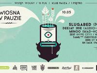 10 Wiosna w Pauzie /w Slugabed (Ninja Tune), DJ IRIE (Audio-Visual DJ Set), Minoo (Mad-Hop / Asfalt
