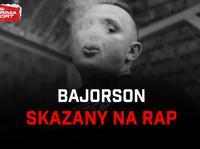 """Bajorson został """"skazany na rap"""""""