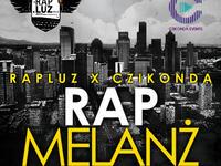 RapLuz x Czikonda - RapMelanż we Wrocławiu!