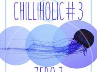 CHILLIHOLIC #3 – ZERO 7 (DJ SET) W KRAKOWIE