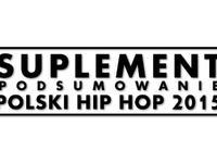 Podsumowanie roku 2015 w polskim rapie