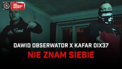 """Dawid Obserwator i Kafar Dix37 z singlem """"Nie znam siebie"""""""
