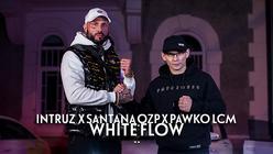 Intruz ft. Santana OZP, Pawko LCM - White flow (prod. Pablo)