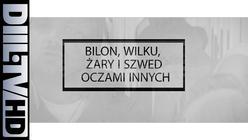 ZIN XX HG: Bilon, Wilku, Żary i Szwed oczami innych