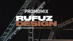 "Rufuz prezentuje promomix albumu ""Design"""
