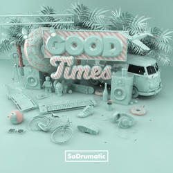SoDrumatic - Good Times
