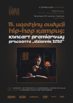 """Proceente zagra koncert premierowy płyty """"Dziennik 2020"""" w Radiu Kampus na 15. urodzinach audycji """"Hip-Hop Kampus"""""""