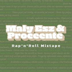 Mały Esz & Proceente - Rap'n'Roll Mixtape (promomix video)
