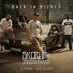 Skorup JazBrothers ft. Gano, Ba Tajpan - Back in biznes