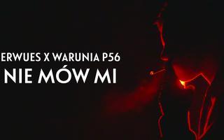 """Erwues i Warunia P56 z singlem """"Nie mów mi"""" - sprawdźcie klip!"""