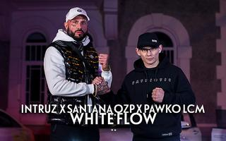 "Intruz, Santana OZP i Pawko LCM z klipem do utworu ""White Flow"""