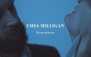 Emes Milligan - Newmoon